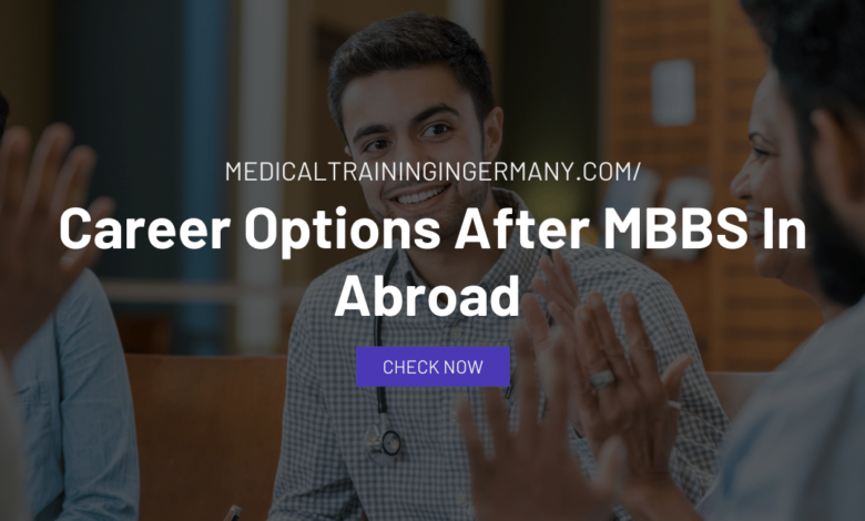 Career Options After MBBS In Abroad