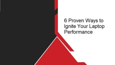 Photo of 6 Proven Ways to Ignite Your Laptop Performance