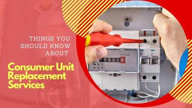 Photo of Things You Should Know About Consumer Unit Replacement Services