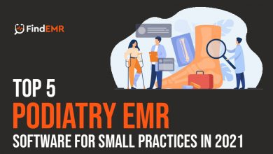 Photo of Top 5 Podiatry EMR Software for Small Practices in 2021