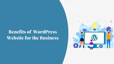 Photo of Benefits of WordPress Website for the Business