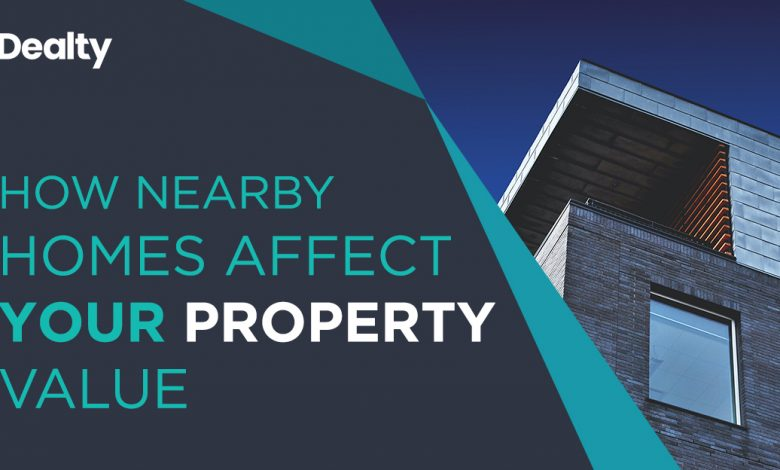 How_Nearby_Homes_Affect_Your_Property_Value