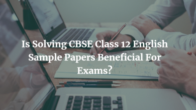 Photo of Is Solving CBSE Class 12 English Sample Papers Beneficial For Exams?