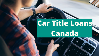 Photo of Need Fast Cash? Get An Quick Car Title Loans Canada