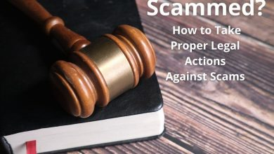 Photo of Scammed? How to take Proper Legal Actions Against Scams