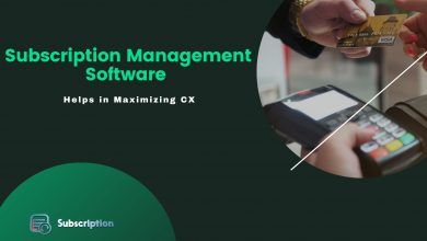 Photo of How A Robust Subscription Management Software Helps in Maximizing CX