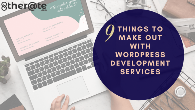 Photo of 9 Things to make out with Wordpress development services